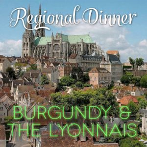 Regional Dinner - Burgundy and the Lyonnais